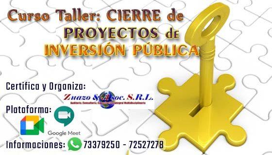 Curso Taller Virtual: CIERRE DE PROYECTOS DE INVERSIÓN PÚBLICA